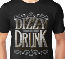 DIZZY NOT DRUNK Unisex T-Shirt