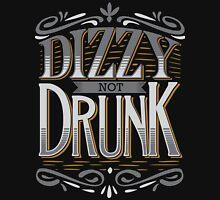 DIZZY NOT DRUNK Unisex T-Shirt