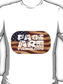 Fags are FABULOUS T-Shirt