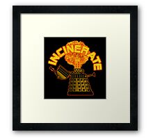 Incinerate Framed Print