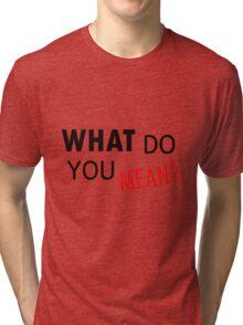 Justin Bieber - What do you mean Tri-blend T-Shirt