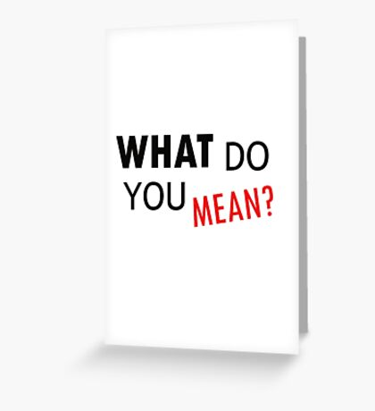 Justin Bieber - What do you mean Greeting Card