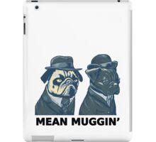 MEAN MUG PUGS - Ozzy & Kubrick - Mean Muggin' iPad Case/Skin
