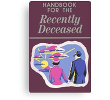Handbook For The Recently Deceased Canvas Print