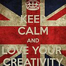 Keep Calm & Love Your Creativity by Callie Carling