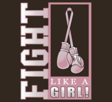 Fight Like a Girl - Breast Cancer Support by screamingtiki