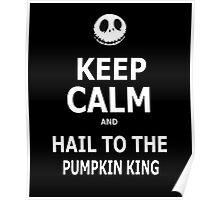 Keep Calm & Hail To The Pumpkin King Poster