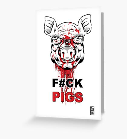 F#CK PIGS Greeting Card