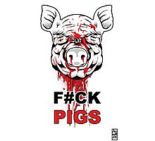 F#CK PIGS Photographic Print