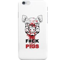 F#CK PIGS iPhone Case/Skin
