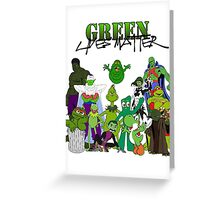 Green Lives Matter Greeting Card