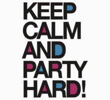 Keep Calm And Party Hard by DropBass