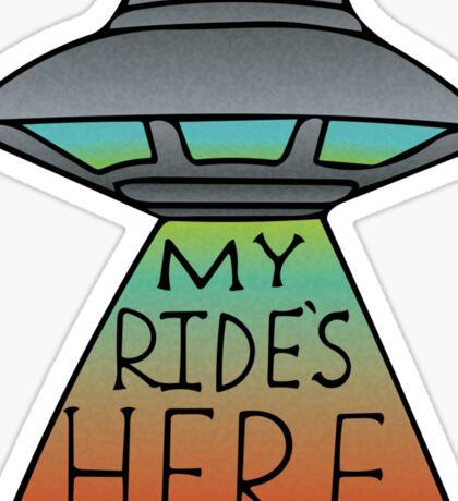 My Ride's Here Sticker