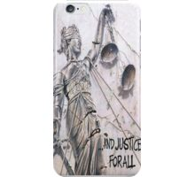 ... And Justice For All! iPhone Case/Skin