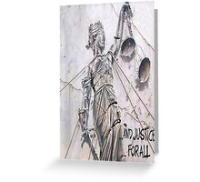 ... And Justice For All! Greeting Card