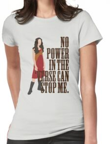 River Tam - No Power In The 'Verse Can Stop Me Womens Fitted T-Shirt