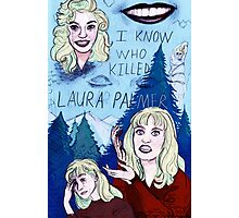 I KNOW WHO KILLED LAURA PALMER A Twin Peaks Tribute Piece Photographic Print