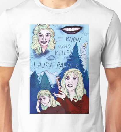 I KNOW WHO KILLED LAURA PALMER A Twin Peaks Tribute Piece Unisex T-Shirt