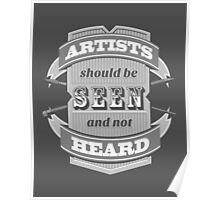 Artists Should Be Seen and Not Heard Poster