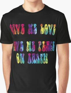 Give Me Love, Give Me Peace On Earth Graphic T-Shirt