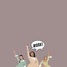 Work! (speech bubble) by divaree