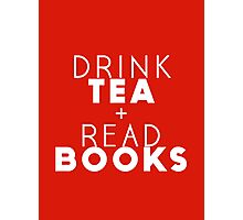Drink Tea + Read Books (Red) Photographic Print