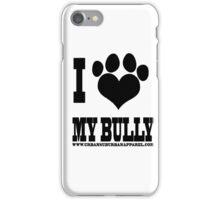 I LOVE MY BULLY iPhone Case/Skin