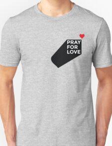 Pray for Love T-Shirt