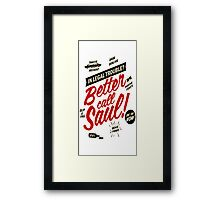 Saul all the way Framed Print