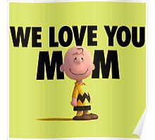 charlie brown love mum the peanuts movie Poster