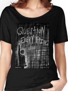Question Everything Women's Relaxed Fit T-Shirt