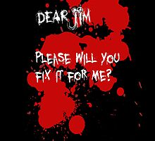 Dear Jim... (Black) by gerardxxirwin