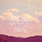 Adventure Awaits by Vintageskies