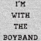 I'm with the Boyband by jnnps