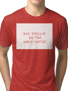 An Obscure Cause Slogan... Tri-blend T-Shirt