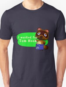 I Worked For Tom Nook T-Shirt