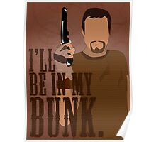 I'll Be In My Bunk - Jayne Cobb Poster