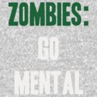 Zombies: Go Mental by Abigail-Devon Sawyer