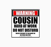Warning Cousin Hard At Work Do Not Disturb (Pink) Unisex T-Shirt
