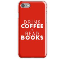 Drink Coffee + Read Books (Red) iPhone Case/Skin