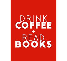 Drink Coffee + Read Books (Red) Photographic Print