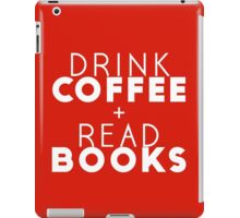 Drink Coffee + Read Books (Red) iPad Case/Skin