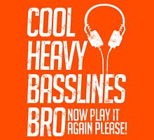 Cool Heavy Basslines Bro. Now Play It Again Please! (Dark) Unisex T-Shirt