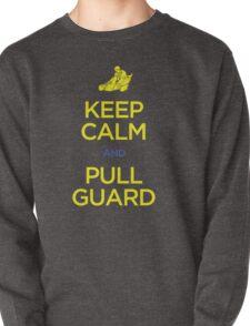 Keep Calm and Pull Guard (Jiu Jitsu) Pullover
