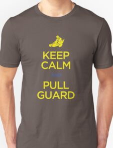 Keep Calm and Pull Guard (Jiu Jitsu) T-Shirt