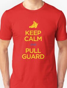 Keep Calm and Pull Guard (Jiu Jitsu) T-Shirt