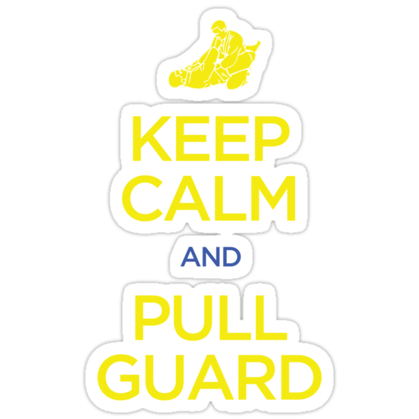 Keep Calm and Pull Guard (Jiu Jitsu) by bammydfbb
