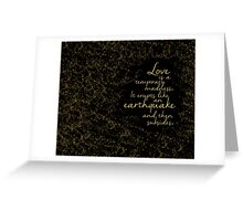 Love is a Temporary Madness Greeting Card