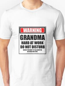 Warning Grandma Hard At Work Do Not Disturb Unisex T-Shirt