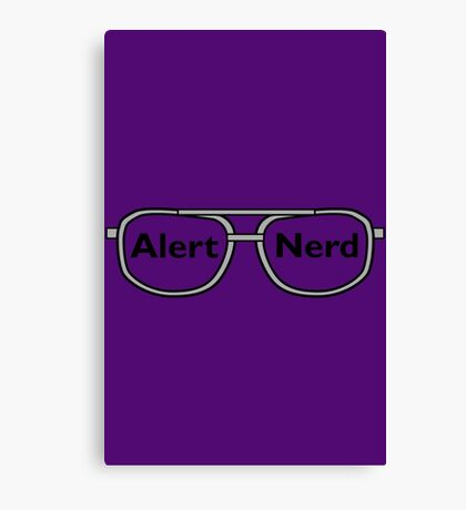 Alert Nerd! Canvas Print